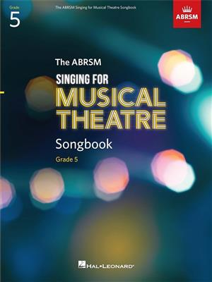 Singing for Musical Theatre Songbook Grade 5