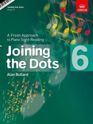 Alan Bullard: Joining The Dots - Book 6. Piano Sheet Music