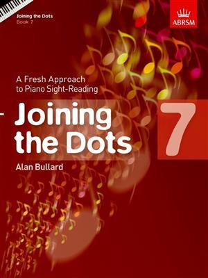 Alan Bullard: Joining The Dots - Book 7. Piano Sheet Music