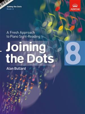 Alan Bullard: Joining The Dots - Book 8. Piano Sheet Music