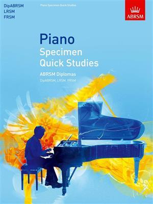 ABRSM: Piano Specimen Quick Studies - ABRSM Diplomas (DipABRSM, LRSM, FRSM). Sheet Music