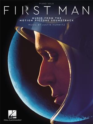 Justin Hurwitz: First Man - Music From The Motion Picture Soundtrack