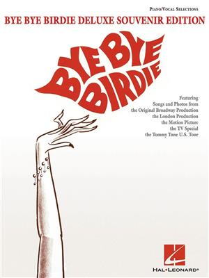 Charles Strouse: Bye Bye Birdie - Vocal Selections (Deluxe Souvenir Edition)