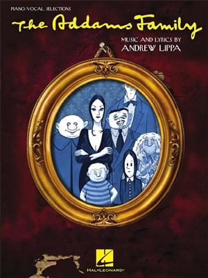 Andrew Lippa: The Addams Family - Piano/Vocal Selections
