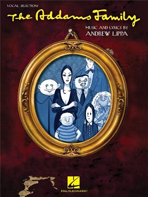 Andrew Lippa: The Addams Family - Vocal Selections