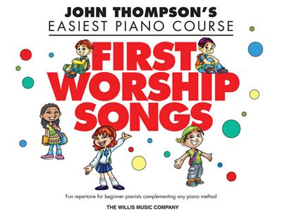 John Thompson's Easiest Piano Course: First Worship Songs