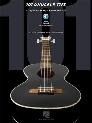 Fred Sokolow Ronny Schiff 101 Ukulele Tips Stuff All The Pros Know And Use Book Online Audio