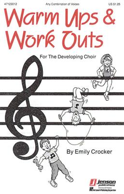 Warm-Ups And Work-Outs For The Developing Choir Volume 1