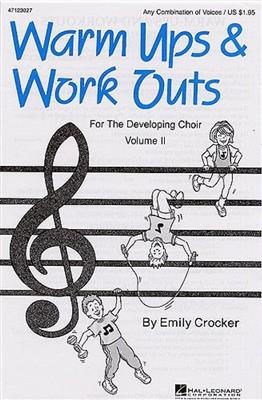 Warm-Ups And Work-Outs For The Developing Choir Volume 2