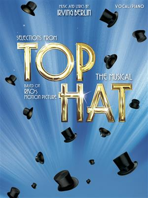 Irving Berlin Selections From Top Hat The Musical
