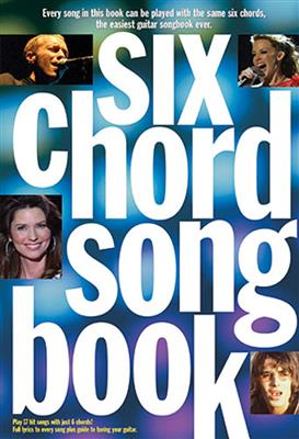 Six Chord Songbook: 21st Century Hits