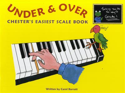 Carol Barratt: Under And Over - Chester's Easiest Scale Book