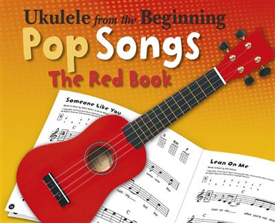 Ukulele From The Beginning Pop Songs Red Book