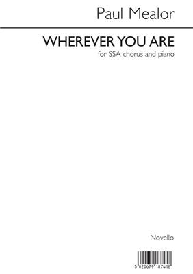 Paul Mealor: Wherever You Are - SSA Version Cover