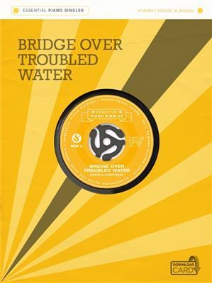 Essential Piano Singles: Simon And Garfunkel - Bridge Over Troubled Water (Single Sheet/Audio Download)